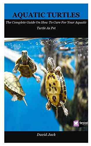 Aquatic Turtles: The Complete Guide On How To Care For Your Aquatic Turtle As Pet