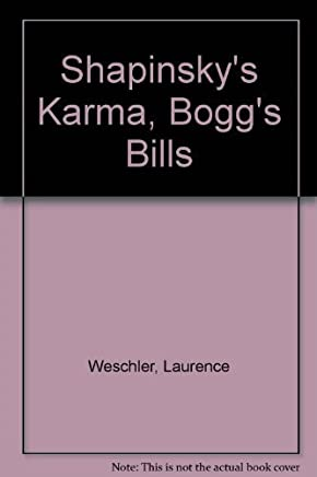 Shapinskys Karma, Boggss Bill, and Other True-Life Tales by Lawrence Weschler (1990-05-01)
