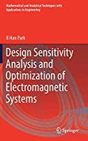 Design Sensitivity Analysis and Optimization of Electromagnetic Systems (Mathematical and Analytical Techniques with Applications to Engineering)