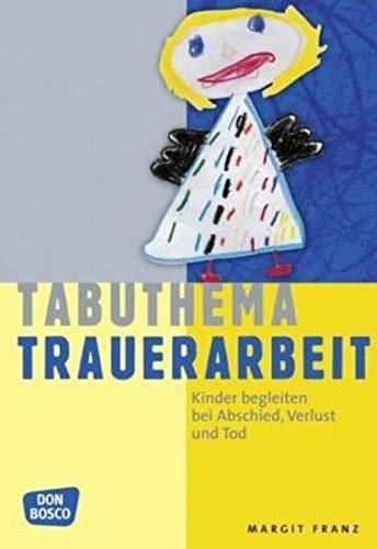 Tabuthema Trauerarbeit: Kinder begleiten bei Abschied, Verlust und Tod