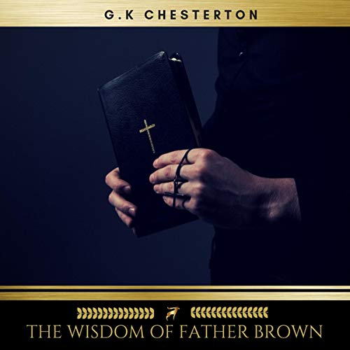 The Wisdom of Father Brown                   By:                                                                                                                                 G. K. Chesterton                               Narrated by:                                                                                                                                 Josh Smith                      Length: 7 hrs and 15 mins     Not rated yet     Overall 0.0