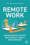 Remote Work: Design Processes, Practices and Strategies to Engage a Remote Workforce and Boost Business Performance