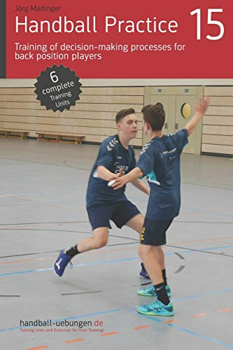 Handball Practice 15 - Training of decision-making processes for back position players