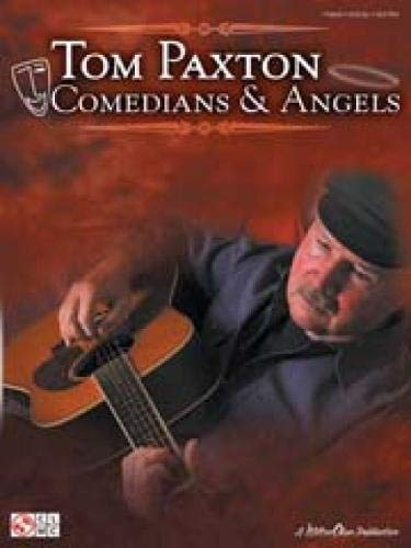 Tom Paxton Comedians & Angels: Piano - Vocal - Guitar