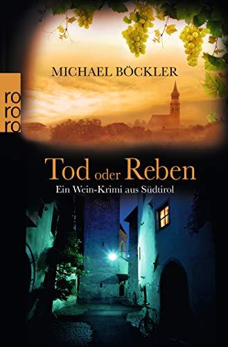 Tod oder Reben: Ein Wein-Krimi aus Südtirol (Baron Emilio von Ritzfeld-Hechenstein, Band 1)