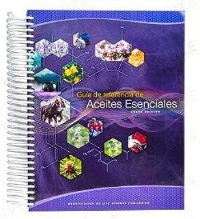 Guia de referencia de Aceites Esenciales (sexta edición) (Essential Oils Desk Reference Guide in Spanish)