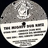 Mighty Dub Katz - Cangica - Southern Fried Records - ECB 8