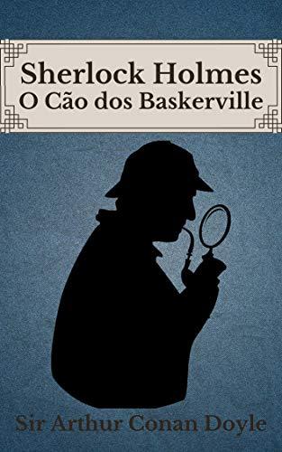 O Cão dos Baskerville: Sherlock Holmes