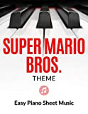Super Mario Bros. Theme   EASY Piano Sheet Music for Beginners (Chords): Teach Yourself How to Play. Popular, Game Song, for Adults, Kids, Video Tutorial, BIG Notes, LARGE