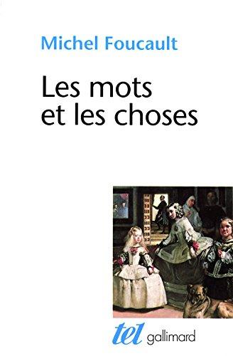 Les mots et les choses. Une archéologie des sciences humaines (French Edition)
