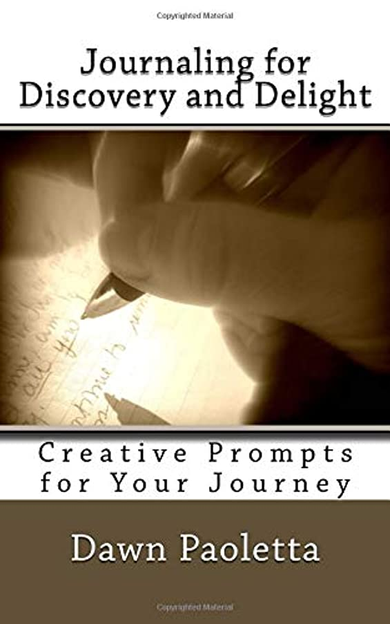 Journaling for Discovery and Delight: Creative Prompts for Your Journey