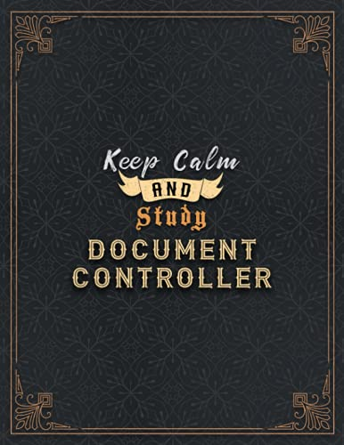 Document Controller Lined Notebook - Keep Calm And Study Document Controller Job Title Working Cover Journal: Paycheck Budget, Task Manager, Goal, A4, ... x 11 inch, Book, Journal, 21.59 x 27.94 cm