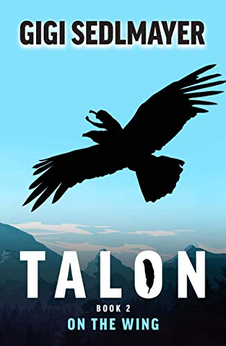 Talon, On The Wing by Gig Sedlmayer ebook deal