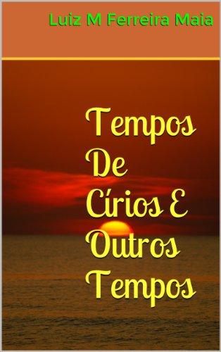 Tempos De Círios E Outros Tempos (Portuguese Edition)
