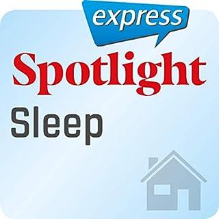Spotlight express - Mein Alltag: Wortschatz-Training Englisch - Schlaf                   Autor:                                                                                                                                 div.                               Sprecher:                                                                                                                                 div.                      Spieldauer: 17 Min.     1 Bewertung     Gesamt 5,0