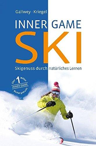 INNER GAME SKI: Skigenuss durch natürliches Lernen