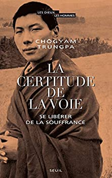 Paperback La certitude de la Voie - Se libérer de la souffrance (Les Dieux, Les Hommes) (French Edition) [French] Book