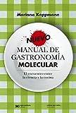 Nuevo manual de gastronomía molecular: El encuentro entre la ciencia y la cocina (Ciencia que ladra… serie Mayor)