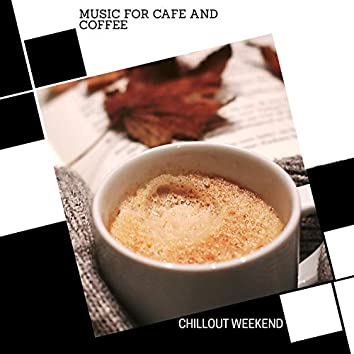 Music For Cafe And Coffee - Chillout Weekend