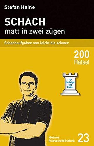 Schach - matt in zwei zügen: Schachaufgaben von leicht bis schwer (Heines Rätselbibliothek)