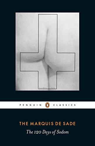 The 120 Days of Sodom (Penguin Classics)
