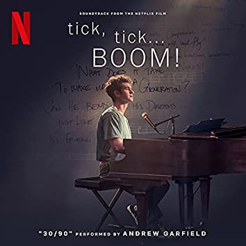 """30/90 (from """"tick, tick... BOOM!"""" Soundtrack from the Netflix Film)"""