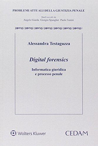 Digital forensics. Informatica giuridica e processo penale