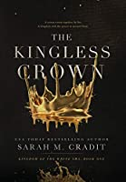 The Kingless Crown: Kingdom of the White Sea Book One