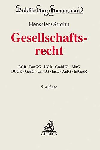 Gesellschaftsrecht: BGB, PartGG, HGB, GmbHG, AktG, DCGK, GenG, UmwG, InsO, AnfG, IntGesR (Beck'sche Kurz-Kommentare, Band 62)