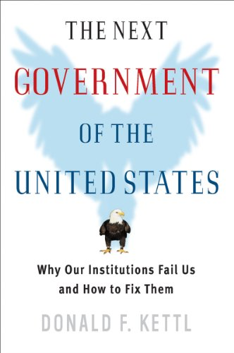The Next Government of the United States: Why Our...
