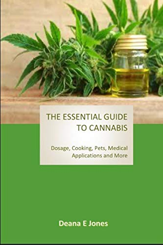 The Essential Guide to Cannabis: Dosage,...