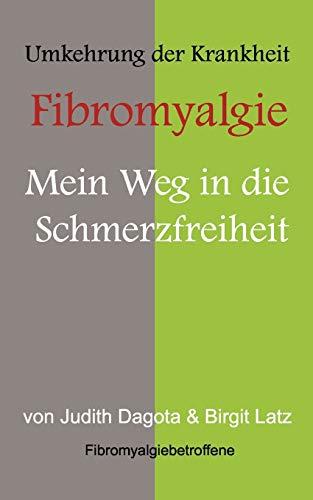 """Die Umkehrung der Krankheit """"Fibromyalgie: Mein Weg in die Schmerzfreiheit"""