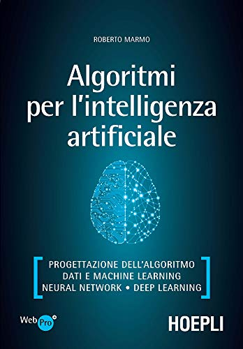 Algoritmi per l'intelligenza artificiale: Progettazione dell'algoritmo - Dati e Machine Learning - Neural Network - Deep Learning