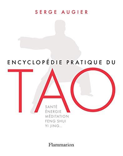Encyclopédie pratique du Tao (Vie pratique et...