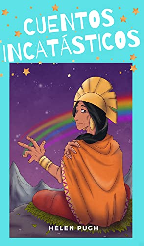 Front cover for the book Cuentos incatásticos by Helen Pugh