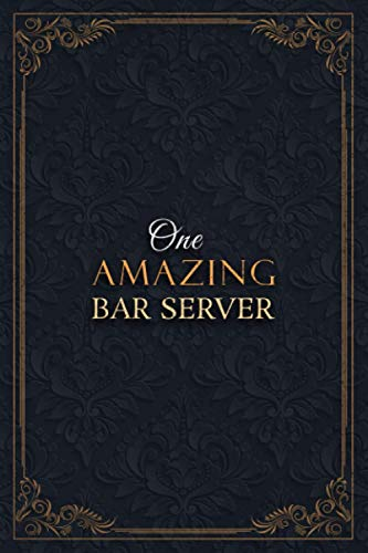 Bar Server Notebook Planner - One Amazing Bar Server Job Title Working Cover Checklist Journal: Goals, Teacher, Lesson, Goals, Lesson, 5.24 x 22.86 cm, 6x9 inch, A5, Daily, Over 110 Pages