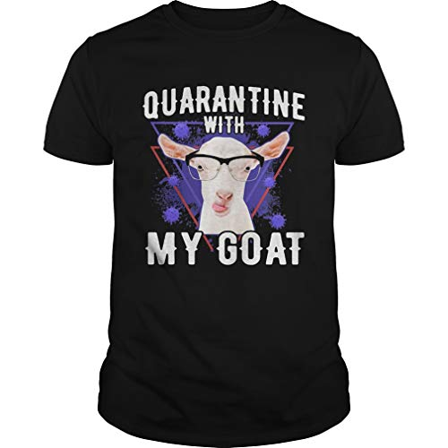 Quarantine W.ith My G.Oat T-Shirt - Front Print T-Shirt for Men and Women