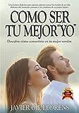 Cómo ser tu mejor 'yo': Descubre cómo convertirte en tu mejor versión (con motivación y confianza)    Nº1 EN AMAZON.ES EN LIBROS GR. CATEGORÍA DESARROLLO PERSONAL Y...