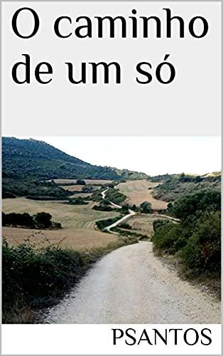 O caminho de um só