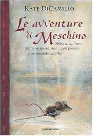 Le avventure di Meschino. Storia di un topo, una principessa, una zuppa proibita e un rocchetto di filo