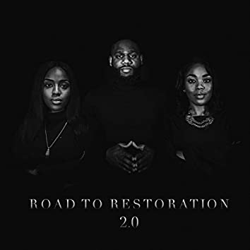 Road to Restoration 2.0