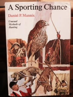 Hardcover A Sporting Change-Unusual Methods of Hunting. Book