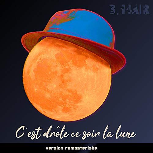 C'est drôle ce soir la lune (version remasterisée)