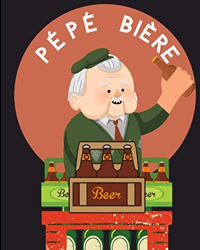 Pépé Bière: carnet de recette de Bières/ 100 fiches à compléter/ Idée de cadeaux Fêtes de fin d'année unique pour Collègue fan de bières,Amis, Famille