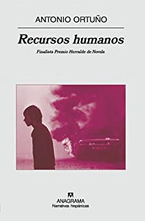 Recursos humanos (Narrativas hispánicas nº 425) (Spanish Edition)