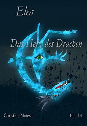 Elea: Das Herz des Drachen (Band 4)