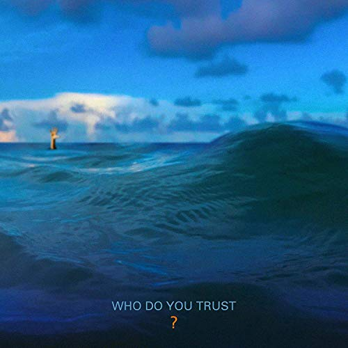 Who Do You Trust? (Deluxe Edition)