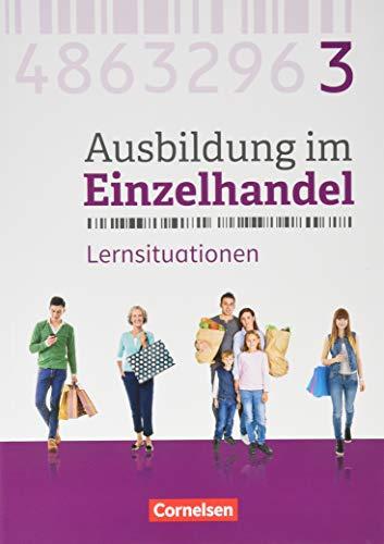 Ausbildung im Einzelhandel - Neubearbeitung - Allgemeine Ausgabe: 3. Ausbildungsjahr - Fachkunde und Arbeitsbuch: 451361-7 und 451364-8 im Paket