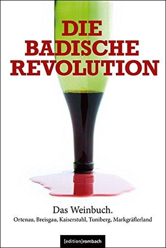 Die badische Revolution: Das Weinbuch