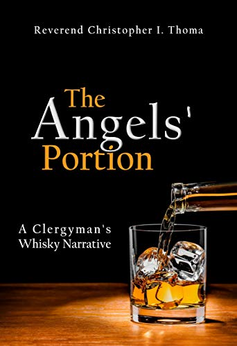 The Angels' Portion: A Clergyman's Whisky Narrative (English Edition)